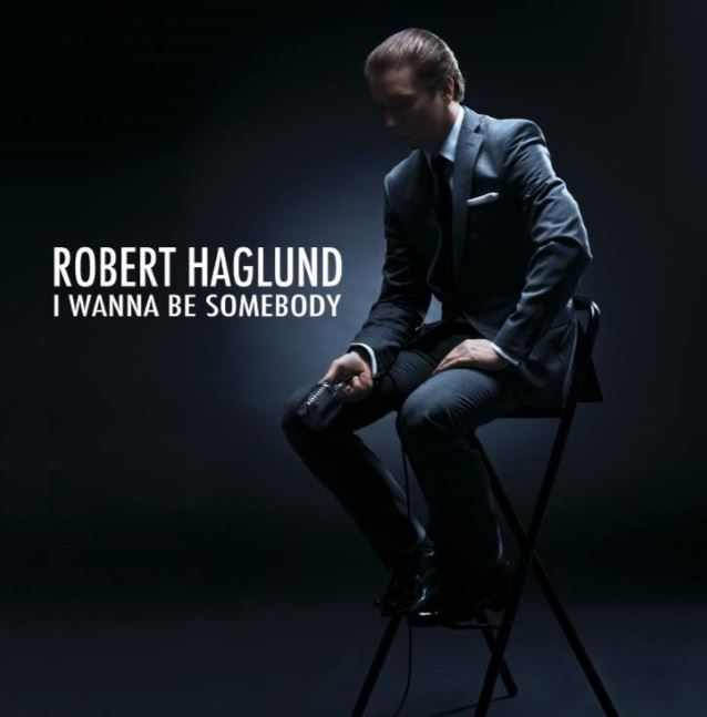 RobertHaglundIWannaBeSomebodyCD