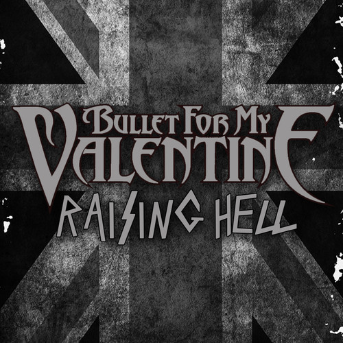 bulletformyvalentineraisinghellsingle