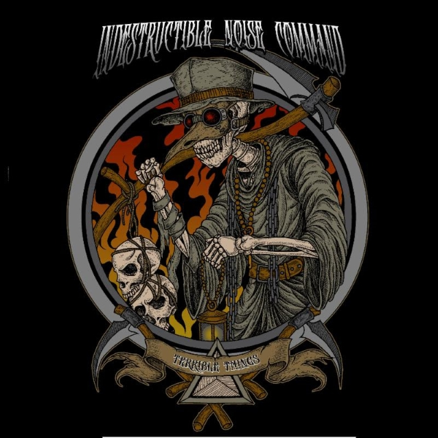 INDESTRUCTIBLE NOISE COMMAND To Release 'Terrible Things' Album In March