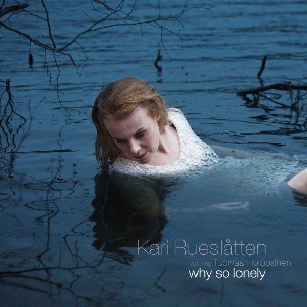 Kari Rueslåtten - Why So Lonely
