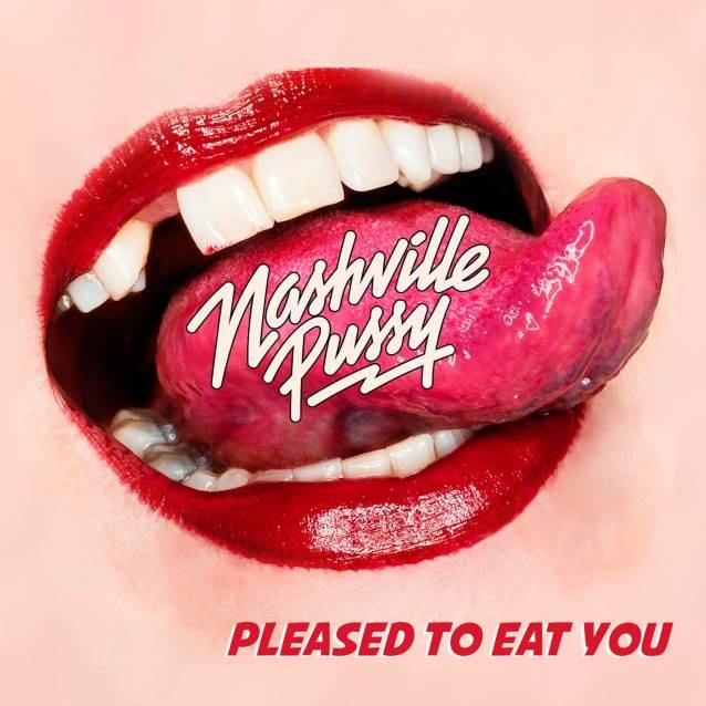 NASHVILLE PUSSY - Pleased To Eat You (7 septembre) Nashvillepussypleasedcd