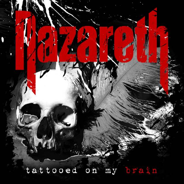Legendary Scottish Hard Rockers NAZARETH Return New Album 'Tattooed On My Brain'