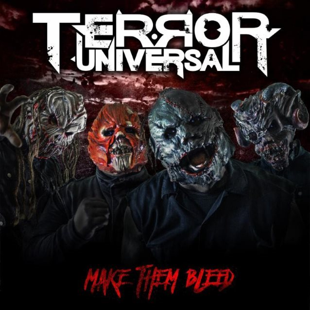 TERROR UNIVERSAL: 'Make Them Bleed' Title Track Available For Streaming