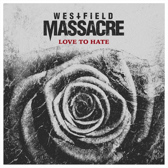 WESTFIELD MASSACRE Releases 'Love To Hate' Lyric Video